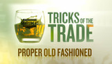 Tricks of the Trade - Proper Old Fashioned