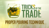 Tricks of the Trade - Proper Pouring Technique