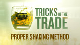 Tricks of the Trade - Proper Shaking Method