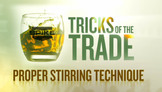 Tricks of the Trade - Proper Stirring Technique
