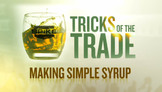 Tricks of the Trade - How to Make Simple Syrup