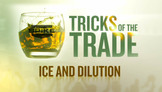 Tricks of the Trade - Ice and Dilution
