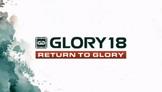 Glory 18: Return to Glory